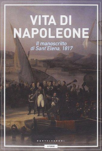 Vita di Napoleone. Il manoscritto di Sant'Elena (1817)