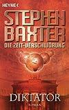Die Zeit-Verschwörung 4: Diktator: Roman (German Edition)
