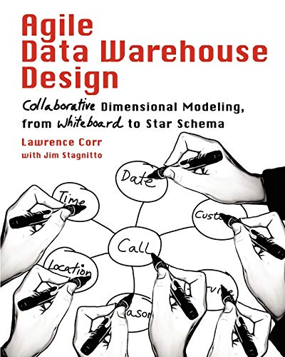 Compare Textbook Prices for Agile Data Warehouse Design: Collaborative Dimensional Modeling, from Whiteboard to Star Schema 42745th Edition ISBN 9780956817204 by Lawrence Corr,Jim Stagnitto