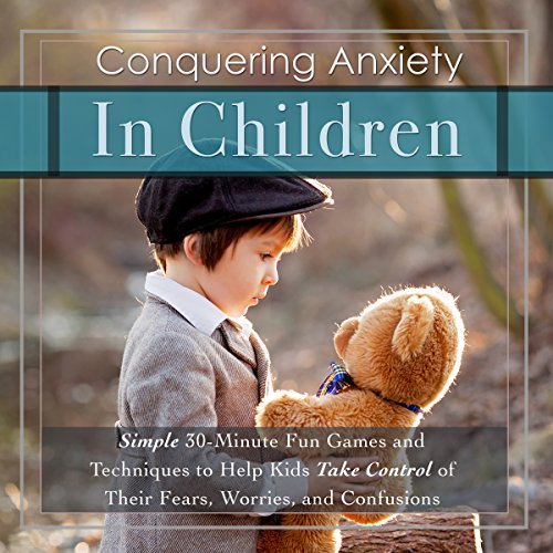 Conquering Anxiety in Children audiobook cover art