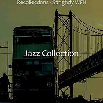 Recollections - Sprightly WFH