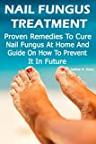 Nail Fungus Treatment & Cures Review and Comparison