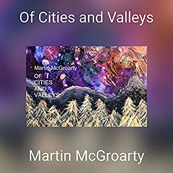 Of Cities and Valleys