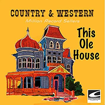This Ole House: Country & Western Million Record Sellers