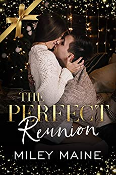 The Perfect Reunion (Perfect Kisses Book 4) by [Miley Maine]