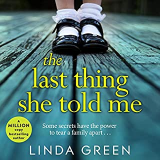 The Last Thing She Told Me                   By:                                                                                                                                 Linda Green                               Narrated by:                                                                                                                                 Sarah Durham,                                                                                        Joan Walker                      Length: 9 hrs and 3 mins     824 ratings     Overall 4.5
