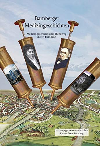 Bamberger Medizingeschichten: Medizingeschichtlicher Rundweg durch Bamberg