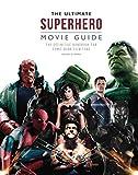 O'Hare, H: Ultimate Superhero Movie Guide: The Definitive Handbook for Comic Book Film Fans (Y) - Helen O'Hara