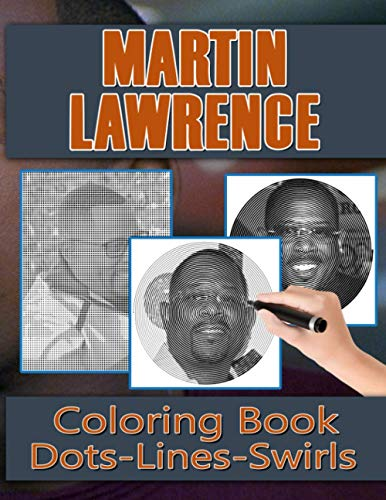 Martin Lawrence Dots Lines Swirls Coloring Book: Martin Lawrence Unofficial High Quality Activity Swirls-Dots-Diagonal Books For Adults, Teenagers