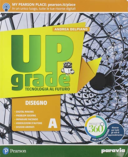 Upgrade. Tecnologia al futuro. Ediz. light. Per la Scuola media. Con e-book. Con espansione online