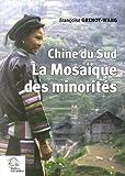 La mosaïque des minorités - Chine du Sud