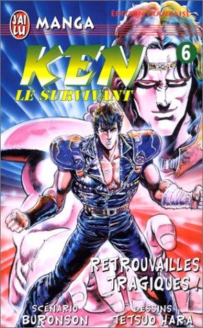 Ken le survivant, tome 6 : Retrouvailles tragiques !