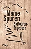 Meine Spuren: Skitouren-Tagebuch: Mein Skitouren-Tagebuch - Nicolai Napolski