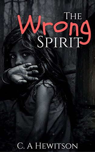 The Wrong Spirit: An angry daughter, Amelia, insists she is born to the wrong mother. (Twisted Tale  - Short Story Book 1)