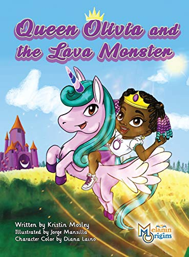 Compare Textbook Prices for Queen Olivia and the Lava Monster  ISBN 9781626766006 by Mosley, Kristin,Mansilla, Jorge