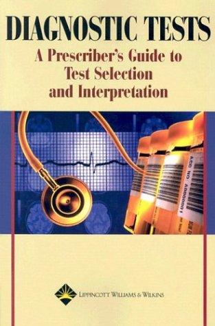 Diagnostic Tests: A Prescriber's Guide to Text Selection and Interpretation