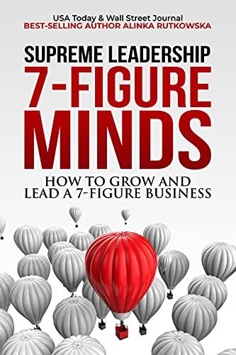 7-Figure Minds: How to Grow and Lead a 7-Figure Business by [Alinka Rutkowska]