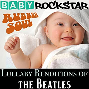 Lullaby Renditions of the Beatles - Rubber Soul