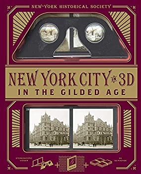 New-York Historical Society New York City in 3D In The Gilded Age  A Book Plus Stereoscopic Viewer and 50 3D Photos from the Turn of the Century