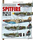 Supermarine Spitfire : MK VI, VII, VIII & XVI : Tome 2