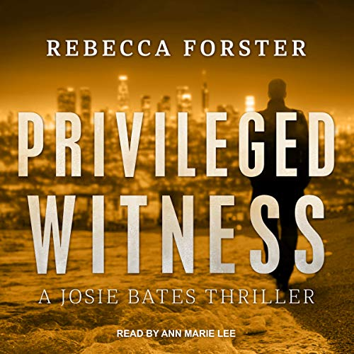 Privileged Witness: A Josie Bates Thriller cover art