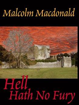 Hell Hath No Fury by [Malcolm Macdonald]