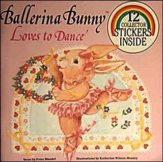 Ballerina Bunny Loves to Dance