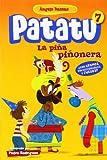 La Piña Piñonera: 7 (Patatu)