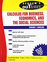 Schaum's Outline of Theory and Problems of Calculus for Business, Economics, and the Social Sciences (Schaum's Outline Series)