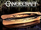 Canoecraft: An Illustrated Guide to Fine Woodstrip Construction - Ted Moores