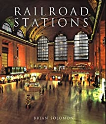 Image: Railroad Stations (Great Architecture), by Brian Solomon (Author). Publisher: MetroBooks; First edition. edition (December 31, 2003)