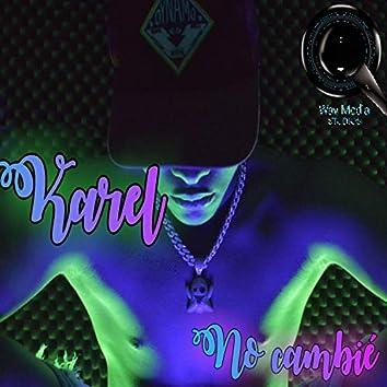 No cambié (feat. Karel)