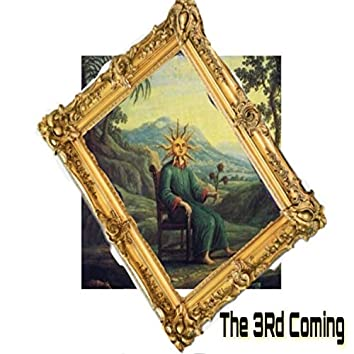 The 3rd Coming