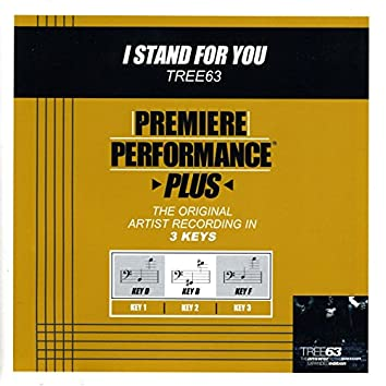 Premiere Performance Plus: I Stand For You