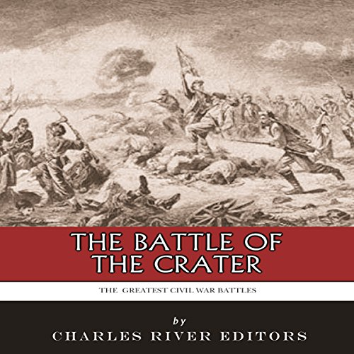 The Greatest Civil War Battles: The Battle of the Crater audiobook cover art