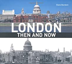London Then and Now: A Photographic Guide by Burstein, Diane (2010) Paperback