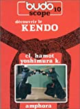 Budoscope, tome 9 - Découvrir le Kendo