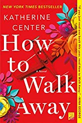 Book Review: How to Walk Away by Katherine Center  |  Fairly Southern
