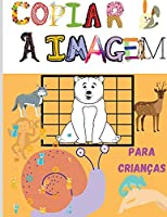 Copiar a Imagem: Incrível livro de coloração e actividades para crianças de tenra idade, pré-escolares, rapazes e raparigas Copiar a imagem com desenho adorável Como desenhar animais - Livro de desenho e actividades para crianças