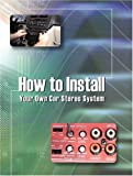 How to Install Your Own Car Stereo System
