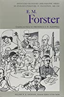 E. M. Forster: An Annotated Bibliography of Writings About Him