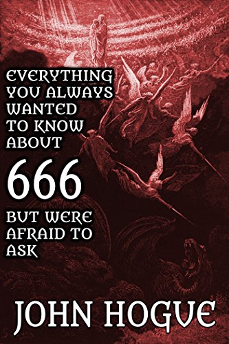 Everything You Always Wanted to Know About 666, but Were Afraid to Ask (English Edition)