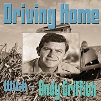 Driving Home With Andy Griffith