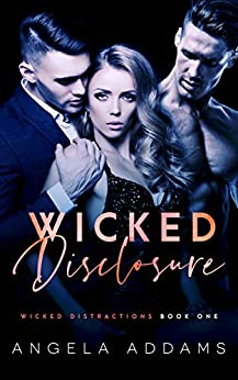 Wicked Disclosure (Wicked Distractions Book 1) by [Angela Addams]