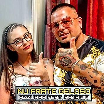 Nu frate geloso (feat. Patrizio)