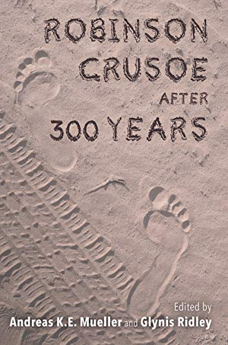Robinson Crusoe after 300 Years (Transits: Literature, Thought & Culture 1650-1850)...