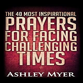 The 40 Most Inspirational Prayers for Facing Challenging Times audiobook cover art