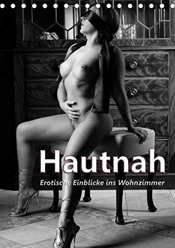 Hautnah - Erotische Einblicke ins Wohnzimmer (Tischkalender 2021 DIN A5 hoch)