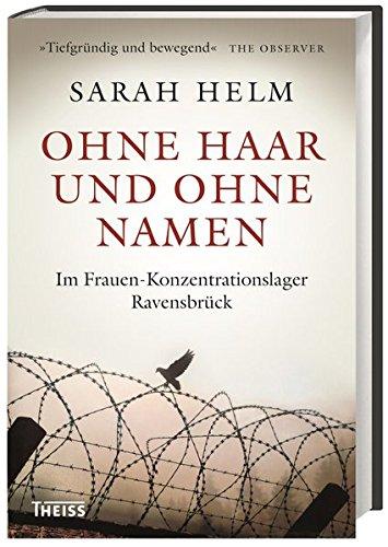 Ohne Haar und ohne Namen: Im Frauen-Konzentrationslager Ravensbrück: Im Frauen-Konzentrationslager Ravensbrck