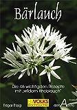 """Bärlauch: Die 46 wichtigsten Rezepte mit """"wildem Knoblauch"""""""